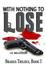 With Nothing to Lose - J B Millhollin