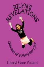 Rilyn's Revelations (Color) : Wisdom of a Five-Year-Old - Cheryl Gore Pollard