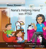 Nana Knows, Nana's Helping Hand with Ptsd - Anita Miranda