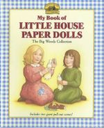 My Book of Little House Paper : The Big Woods Collection - Laura Ingalls Wilder