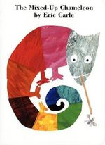 The Mixed-Up Chameleon Board Book - Eric Carle