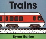 Trains Board Book - Byron Barton