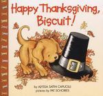 Happy Thanksgiving, Biscuit : Biscuit - Alyssa Satin Capucilli