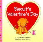 Biscuit's Valentines's Day : Biscuit - Alyssa Satin Capucilli