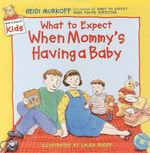 What to Expect When Mommys Having a Baby - Heidi Eisenberg Murkoff