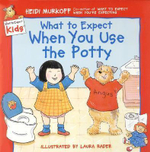 What to Expect When You Use the Potty - Heidi Murkoff
