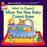 What to Expect When the New Baby Comes Home - Heidi Eisenberg Murkoff