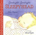 Goodnight Goodnight Sleepyhead Board Book - Ruth Krauss