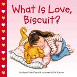 What is Love Biscuit : Biscuit (Board Books) - Alyssa Satin Capucilli