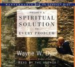 There's a Spiritual Solution to Every Problem CD : There's a Spiritual Solution to Every Problem CD - Dr Wayne W Dyer