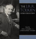 The J.R.R. Tolkien Audio Collection : J.R.R. Tolkien Audio CD Collection - J. R. R. Tolkien