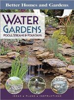 Water Gardens, Pools, Streams and Fountains : Ideas, Plans, Instructions