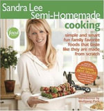 Sandra Lee Semi-Homemade Cooking - Sandra Lee