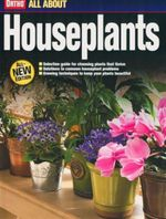 All About Houseplants : All About Houseplants (All-new Edition) - Meredith Books