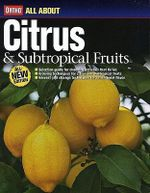 Citrus and Subtropical Fruits : All About Citrus & Subtropical Fruits (2nd Edition) - Ortho