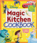 Disney the Magic Kitchen Cookbook : USA Edition with USA Measurements