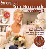 Sandra Lee Semi-Homemade Cooking 3 - Sandra Lee
