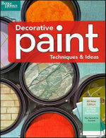 Decorative Paint Techniques & Ideas, 2nd Edition (Better Homes and Gardens) : Step-By-Step Instructions - Better Homes &  Gardens