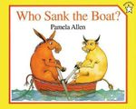 Who Sank the Boat? - Pamela Allen