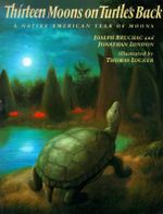 Thirteen Moons on Turtle's Back : A Native American Year of Moons - Joseph Bruchac