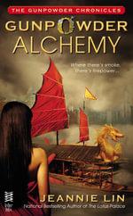 Gunpowder Alchemy - Jeannie Lin