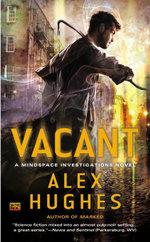 Vacant : A Mindspace Investigations Novel - Alex Hughes