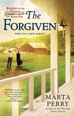 The Forgiven : Keepers of the Promise: Book One - Marta Perry