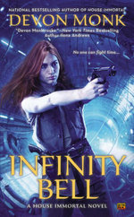 Infinity Bell : A House Immortal Novel - Devon Monk