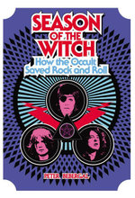Season of the Witch : How the Occult Saved Rock and Roll - Peter Bebergal