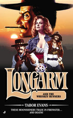 Longarm #432 : Longarm and the Whiskey Runners - Tabor Evans