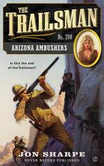 The Trailsman #398 : Arizona Ambushers - Jon Sharpe