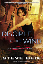 Disciple of the Wind : A Novel of the Fated Blades - Steve Bein