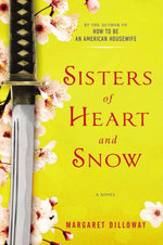 Sisters of Heart and Snow - Margaret Dilloway