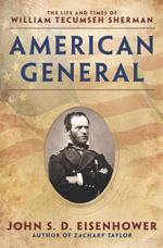 American General : The Life and Times of William Tecumseh Sherman - John S.D. Eisenhower