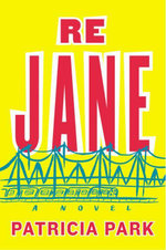 Re Jane : A Novel - Patricia Park