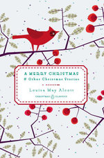 A Merry Christmas : And Other Christmas Stories - Louisa May Alcott