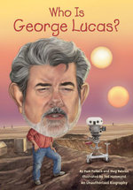 Who Is George Lucas? - Pamela D. Pollack