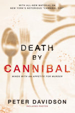 Death by Cannibal : Minds with an Appetite for Murder - Peter Davidson