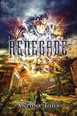 Renegade : An Elemental Novel - Antony John