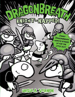 Dragonbreath #10 : Knight-napped! - Ursula Vernon