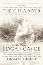 There Is a River : The Story of Edgar Cayce - Thomas Sugrue