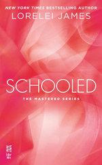 Schooled : The Mastered Series - Lorelei James