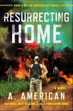 Resurrecting Home : A Novel - A. American