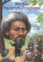 Who Was Frederick Douglass? - April Jones Prince