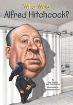Who Was Alfred Hitchcock? - Pamela D. Pollack