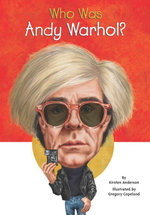 Who Was Andy Warhol? - Kirsten Anderson