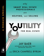 Youtility for Real Estate : Why Smart Real Estate Professionals are Helping, Not Selling (A Penguin Specialfrom Portfolio) - Jay Baer