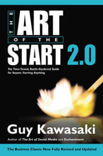 The Art of the Start 2.0 : The Time-Tested, Battle-Hardened Guide for Anyone Starting Anything - Guy Kawasaki