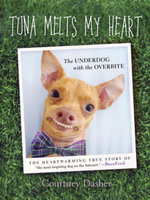 Tuna Melts My Heart : The Underdog with the Overbite - Courtney Dasher