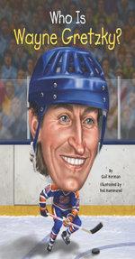 Who Is Wayne Gretzky? - Gail Herman